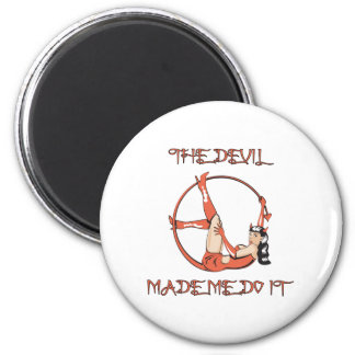 Devil Made Me Do It 6 Cm Round Magnet