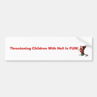 devil, Threatening Children With Hell Is FUN! Bumper Sticker
