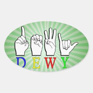 DEWY  ASL FINGER SPELLED OVAL STICKER
