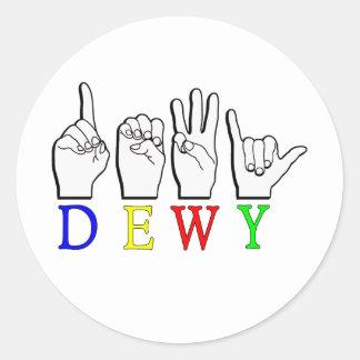 DEWY  ASL FINGER SPELLED ROUND STICKER