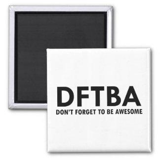 DFTBA MAGNET