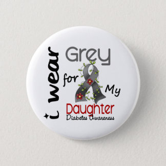 Diabetes I Wear Grey For My Daughter 43 6 Cm Round Badge