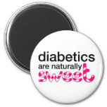 Diabetics are naturally sweet 6 cm round magnet