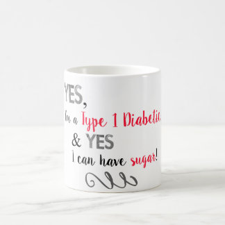 Diabetics Can Have Sugar Coffee Mug
