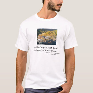 Diablo Canyon High-Level Radioactive Waste Dump T-Shirt