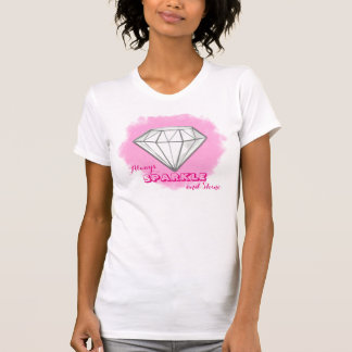 Diamonds Always Sparkle And Shine T-Shirt