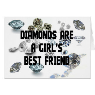 Diamonds Are A Girl s Best Friend Cards