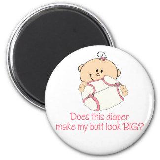 Diaper Make My Butt Look BIG? 6 Cm Round Magnet