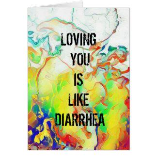 Diarrhea Love Card