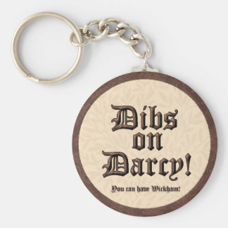 Dibs on Darcy! Keychain