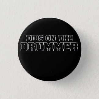DIBS on the drummer 3 Cm Round Badge