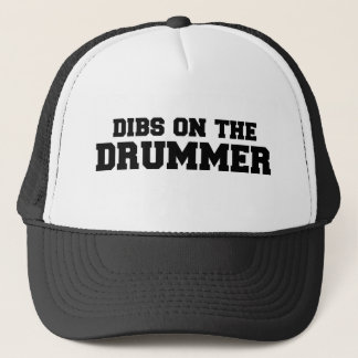 DIBS on the drummer Trucker Hat