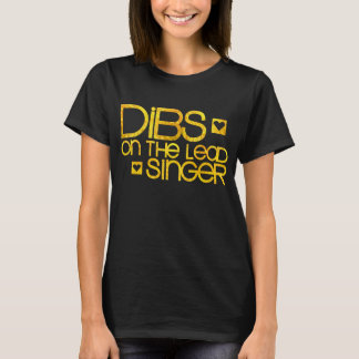 Dibs On The Lead Singer T-Shirt