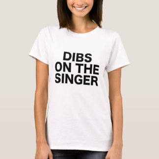 Dibs On The Singer Show Gig Convert Festival T-Shirt
