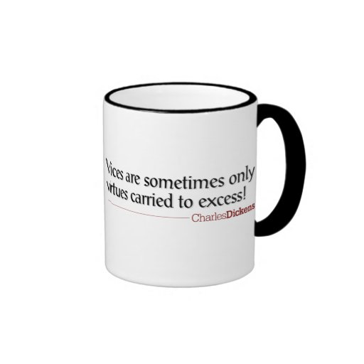Dickens Quotes - Vices/Virtues Mug