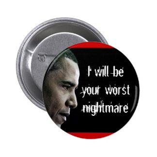 dictatorobama, I will beyour worst nightmare 6 Cm Round Badge