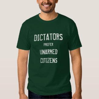 Dictators prefer unarmed citizens t-shirt