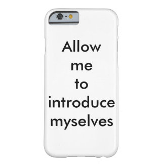 DID allow me to introduce myselves iphone6 case