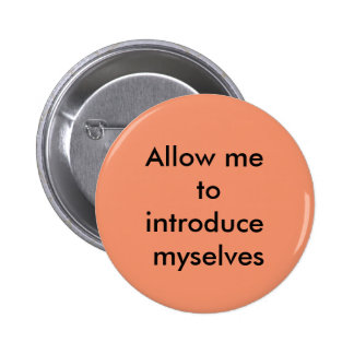 DID allow me to introduce mysleves pin