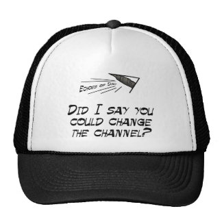 Did I say you could change the channel? Mesh Hat