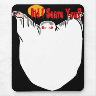 Did I Scare You? Ghost Mouse Pad