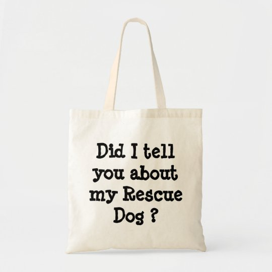 Did I tell you about my Rescue Dog