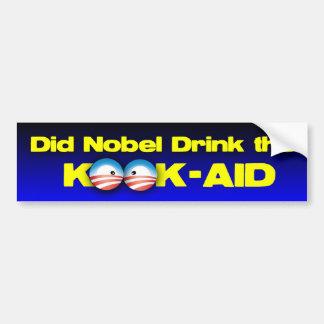 Did Nobel Drink the Kook-Aid Bumper Sticker