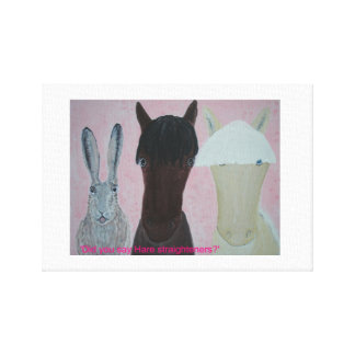 Did she say Hare Straighteners? Canvas Print