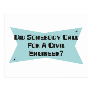 Did Somebody Call For A Civil Engineer Postcard
