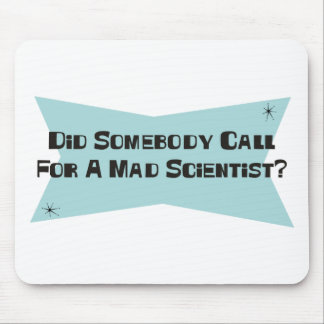 Did Somebody Call For A Mad Scientist Mouse Pad