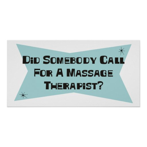 Did Somebody Call For A Massage Therapist Posters