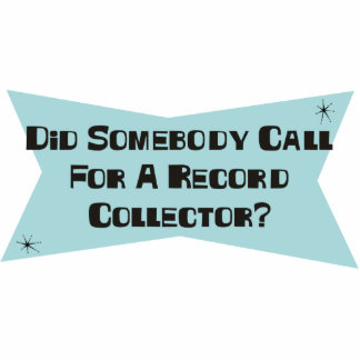 Did Somebody Call For A Record Collector Acrylic Cut Outs