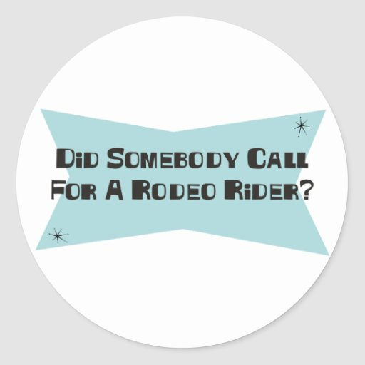Did Somebody Call For A Rodeo Rider Sticker