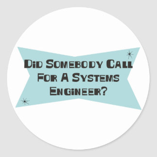 Did Somebody Call For A Systems Engineer Sticker