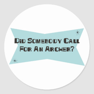 Did Somebody Call For An Archer Sticker