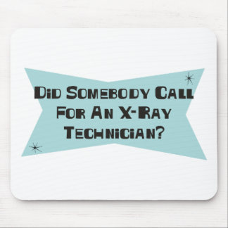 Did Somebody Call For An X-Ray Technician Mouse Pad
