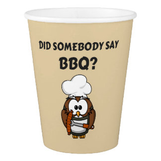 Did Somebody Say BBQ? Funny BBQ Paper Cups