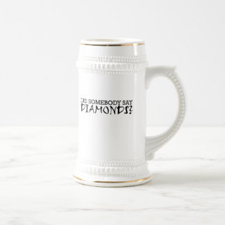 Did somebody say diamonds? beer steins