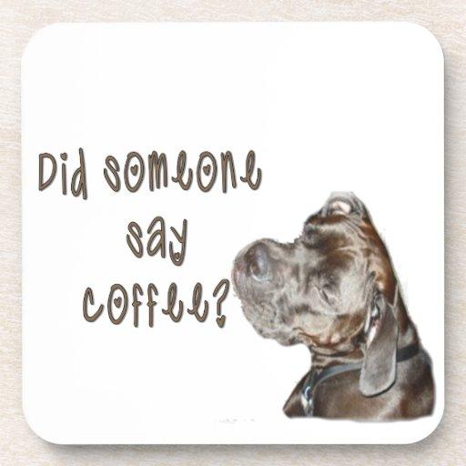 Did someone say coffee? drink coaster