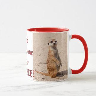 Did Someone Say Coffee? Meerkat Coffee Mug