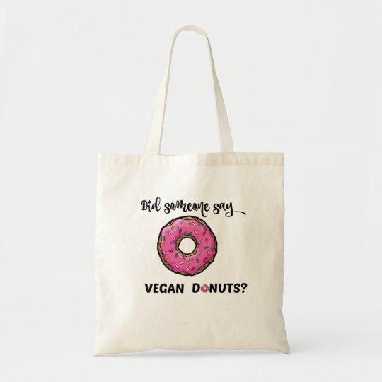 Did someone say VEGAN DONUTS? tote bag