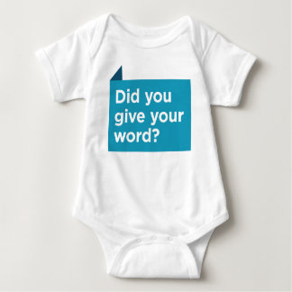 Did You Give Your Word? Baby Bodysuit