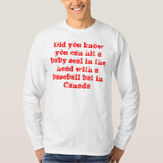 Did you know you can hit a baby seal in the hea... T-Shirt