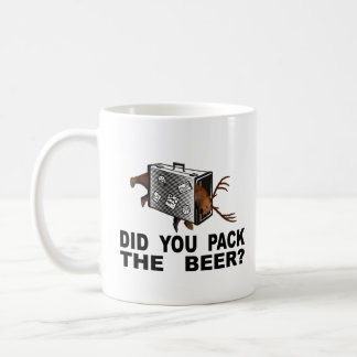 Did You Pack The Beer? Coffee Mug