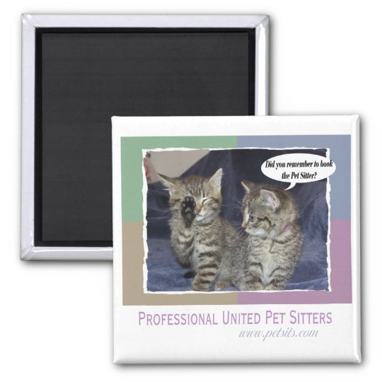 Did you remember to book the pet sitter? square magnet