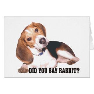 Did you Say Rabbit? Beagle Greeting Card