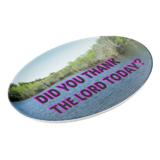 Did You Thank The Lord Today? Porcelain Serving Platter