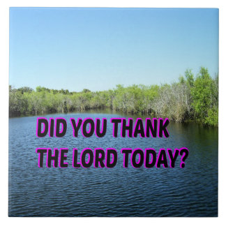 Did You Thank The Lord Today? Tile