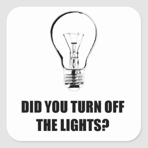 DID YOU TURN OFF THE LIGHTS? SQUARE STICKER