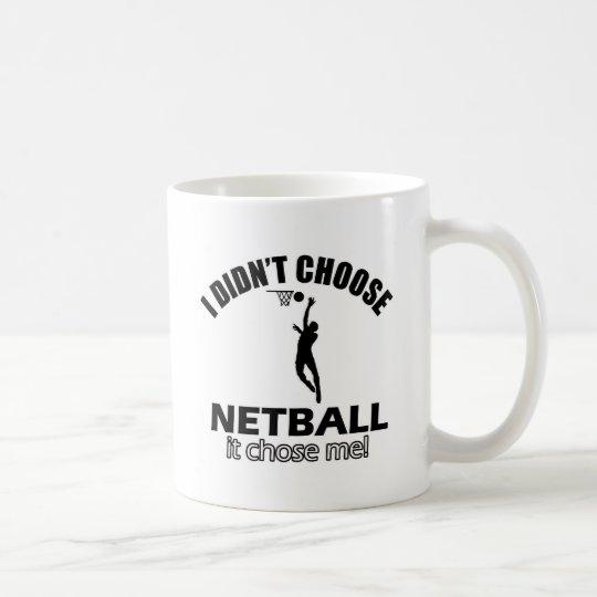 Didn't choose Netball Coffee Mug